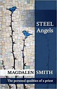Steel Angels,The Personal qualities of a priest book cover