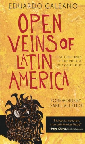 Open Veins of Latin America: Five Centuries of the Pillage of a Continent (25th President Of The United States Of America)