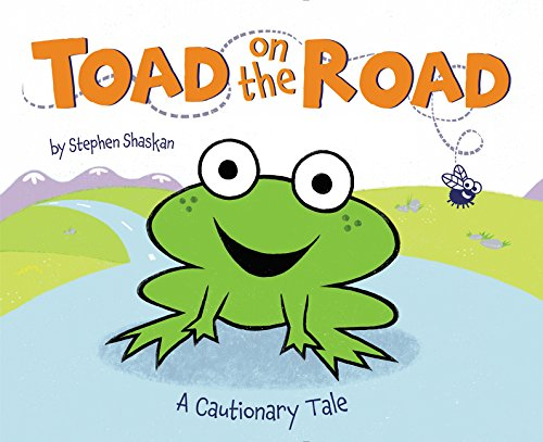 toad on the road a cautionary tale stephen shaskan 9780062393470