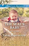 The SEAL's Baby (Harlequin American Romance\Operation: Family)