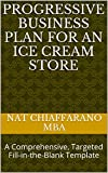 ice cream business plan - Progressive Business Plan for an Ice Cream Store: A Comprehensive, Targeted Fill-in-the-Blank Template