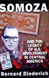 Somoza and the Legacy of U. S. Involvement in Central America, Bernard Diederich, 1558764119