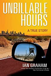 Unbillable Hours: A True Story by Ian Graham (2014-07-25)
