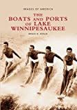 Boats and Ports of Lake Winnipesaukee,    Vol. 2 (NH) (Images of America)