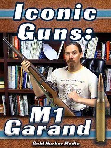 Iconic Guns: M1 Garand ()