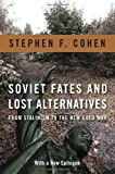 img - for Soviet Fates and Lost Alternatives: From Stalinism to the New Cold War book / textbook / text book