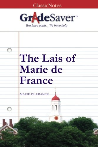 GradeSaver (TM) ClassicNotes: The Lais of Marie de France