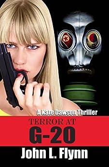 Terror at G-20 (A Kate  Dawson Thriller Book 3) (English Edition) de [Flynn, John L.]