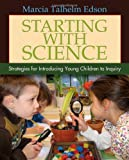 Starting with Science, Marcia Talhelm Edson, 1571108076