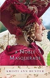 A Noble Masquerade (Hawthorne House) by Kristi Ann Hunter (2015-09-08)