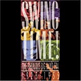 Swing Time: The Fabulous Big Band Era 1925-1955