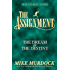 The Assignment: Volume 1, The Dream & The Destiny