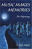 Music Makes Memories, S. Kyle Isbell, 0595140777