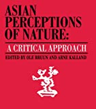img - for Asian Perceptions of Nature: A Critical Approach (Nordic Institute of Asian Studies) book / textbook / text book
