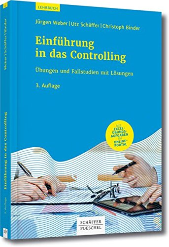 Einführung in das Controlling: Übungen und Fallstudien mit Lösungen