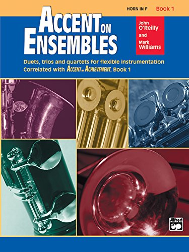Accent on Ensembles, Book 1: Horn in F (Accent on Achievement) ()
