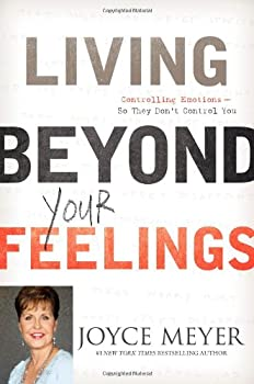 Living Beyond Your Feeling 0446538523 Book Cover