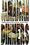 Jamaican Dinners: Healthy Nature Style Jamaican Common Meals (Volume 1)