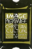 img - for Image and Pilgrimage in Christian Culture book / textbook / text book