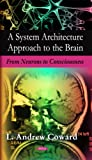System Architecture Approach to the Brain, L. Andrew Coward, 1604565225