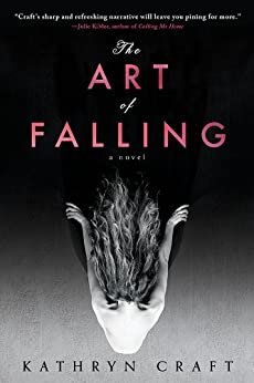 The Art of Falling by [Craft, Kathryn]