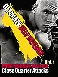 Ultimate Self Defense MMA Fighting Secrets Close Quarter Attacks Vol 1