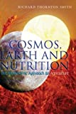 Cosmos, Earth, and Nutrition: The Biodynamic Approach to Agriculture