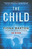 """An NPR Best Book of the YearA Bustle Best Thriller Novel of the Year  """"The Childisa perfect blend of beach read and book club selection. It's afascinating and fitting follow-up to [Barton's] best-selling debut novel,The Widow. . . .[A] page-turn..."""
