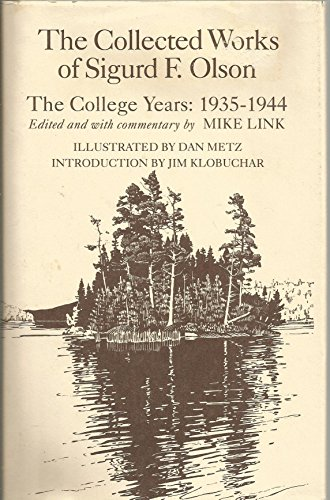 The Collected Works of Sigurd F. Olson: The College Years, 1935-1944