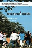Yuchi Ceremonial Life, Terrence J. Winschel, 0803276281