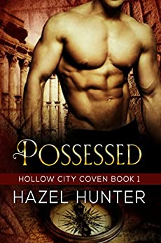 Possessed (Book 1 of Hollow City Coven): A Serial MMF Paranormal Romance by [Hunter, Hazel]