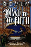 Two to the Fifth, Piers Anthony, 0765336995