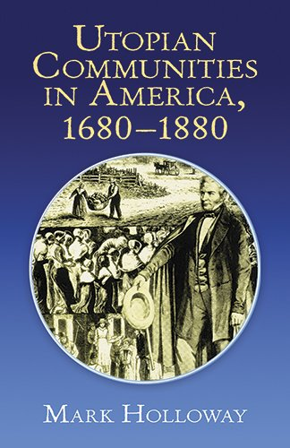 "Utopian Communities in America 1680-1880 (Formerly titled ""Heavens On Earth"")"