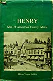 Henry, a Man of Aroostook, Milton T. Lufkin, 0870271733