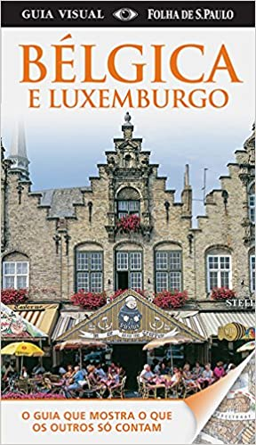 Belgica e Luxemburgo (Em Portugues do Brasil): Dorling Kindersley: 9788579145582: Amazon.com: Books