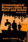 Criminological Perspectives on Race and Crime (Criminology and Justice Studies), Shaun L. Gabbidon, 0415874246