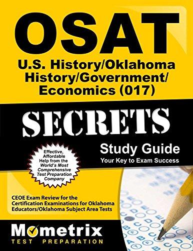 OSAT U.S. History/Oklahoma History/Government/Economics (017) Secrets Study Guide: CEOE Exam Review for the Certification Examinations for Oklahoma ... Area Tests (Mometrix Secrets Study Guides)