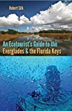 An Ecotourist's Guide to the Everglades and the Florida Keys