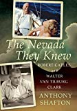 The Nevada They Knew: Robert Caples and Walter Van Tilburg Clark