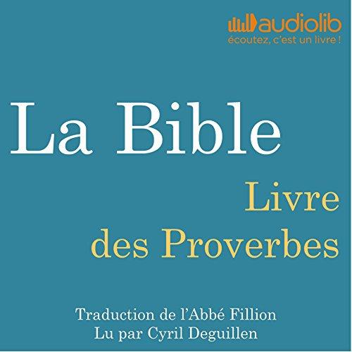 La Bible : Livre des Proverbes