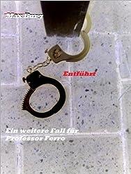 Entführt Prof. Ferro´s zweiter Fall (Professor Ferro 2)