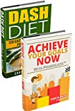 Choose To Lose: Achieve Your Goals Now with PowerLists™, DASH Diet (Goals, Habits, Healthy Living, Lose Weight)