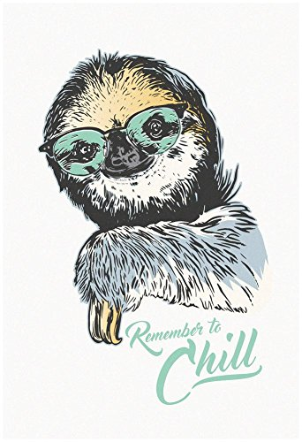Remember To Chill Sloth Poster with Hanger