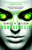 Robogenesis by Daniel H. Wilson (2015-03-17)