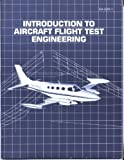 Introduction to Aircraft Flight Test Engineering, Smith, Hubert C., 0891002251