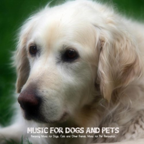 Music for Dogs and Pets - Rela...