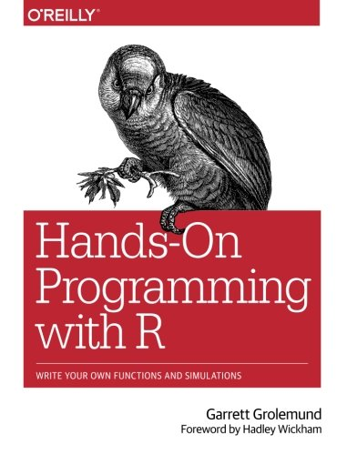Hands-On Programming with R: Write Your Own Functions and Simulations by O Reilly Media