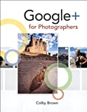 Google+ for Photographers, Colby Brown, 0321820401