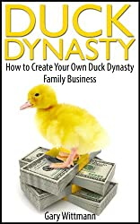 Duck Dynasty  How to Create Your Own Duck Dynasty Family Business