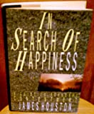 In Search of Happiness, James Houston, 0745919073